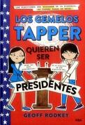Los Gemelos Tapper Quieren ser Presidentes (Los Gemelos Tapper - Geoff Rodkey - Rba