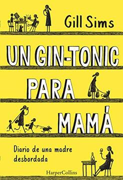 portada Un Gin-Tonic Para Mamá. Diario de una Madre Desbordada (Harpercollins)