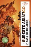 Sureste Asiático Para Mochileros 6: Grandes Viajes a Bajo Precio: 1 (Guías de Región Lonely Planet)