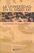 Universidad en el Siglo Xxi, la - Boaventura De Sousa Santos - Siglo Xxi
