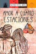 Amor a Cuatro Estaciones. El Diario de una Ilusión (14ª Ed. ) - Nacarid Portal Arraez - Ediciones Deja Vu