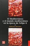 El Mediterraneo y el Mundo Mediterraneo en la Epoca de Felipe ii, Tomo Segundo - Fernand Braudel - Fondo De Cultura Economica Usa