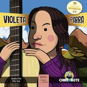 Violeta Parra Para Chicas y Chicos - Fink Nadia,Saa Pitu - Editorial Chirimbote