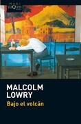 Bajo el Volcan - Malcolm Lowry - Tusquets Editores
