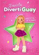 Una Fiesta de Pijamas! - Daniela Divertiguay - Montena