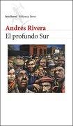 Profundo sur - Andres Rivera - Seix Barral