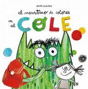 El Monstruo de Colores va al Cole - Anna Llenas - Editorial Flamboyant