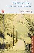 Octavio Paz: El Poema Como Caminata - Hugo J. Verani - Fondo de Cultura Económica USA