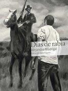 Dias de Rabia - Alejandro Madrigal - UNAM