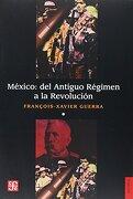 México: Del Antiguo Régimen a la Revolución, i - Francisco-Xavier Guerra - Fondo De Cultura Económica