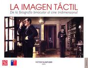 La Imagen Táctil, de la Fotografía Binocular al Cine Tridimensional - Victor Fajnzylber - Fondo de Cultura Económica