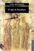 El Siglo de Baudelaire - Yves Bonnefoy - Fondo De Cultura Economica