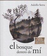 El Bosque Dentro De Mi - Adolfo Serra - FONDO DE CULTURA ECONOMICA