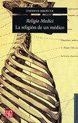Religio Medici. La Religión de un Médico - Thomas Browne - Fondo De Cultura Economica