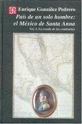 País de un Solo Hombre: El México de Santa-Anna. Vol i. La Ronda de los Contrarios - Enrique Gonzalez Pedrero - Fondo De Cultura Economica