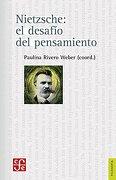 Nietzsche: el desafío del pensamiento - Paulina Rivero Weber - Fondo de Cultura Económica