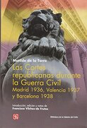 Las Cortes Republicanas Durante la Guerra Civil - Matilde De La Torre - Fondo De Cultura Económica