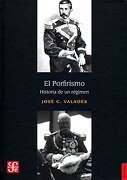 El Porfirismo. Historia de un Régimen - JosÉ C. ValadÉS - Fondo De Cultura Económica