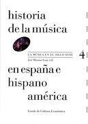 Historia de la Musica en España e Hispanoamerica 4: La Musica en el Siglo Xviii - JosÉ MÁXimo Leza - Fondo De Cultura Económica