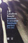 Sombras le Avisaron. Antología Poética. 1952-2012 (Bibliot. Premio Cervantes) - JosÉ Manuel Caballero Bonald - Fondo De Cultura Económica