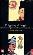 El Aguila y el Dragon - Serge Gruzinski - Fondo De Cultura Economica
