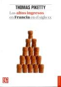 Los Altos Ingresos en Francia en el Siglo xx - Thomas Piketty - Fondo de Cultura Económica