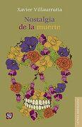 Nostalgia de la Muerte - Xavier Villaurrutia - Fondo de Cultura Económica