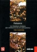 Paisanos. Los Irlandeses Olvidados que Cambiaron la faz de Latinoamerica (libro en Inglés) - Tim Fanning - Fondo De Cultura Económica