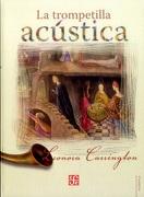 La Trompetilla Acústica - Leonora Carrington - Fondo de Cultura Económica
