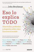 Eso lo Explica Todo: Ideas Bellas, Profundas y Elegantes Sobre Cómo Funciona el Mundo (Sin Colección)