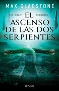 The Craft Sequence. El Ascenso de las dos Serpientes - Max Gladstone - Planeta Publishing
