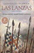 Las Lanzas (la Senda de los Tercios 1) - Fernando MartÍNez LaÍNez - Ediciones B