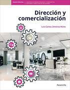 Dirección y Comercialización - Luis Carlos Jiménez Nieto - Ediciones Paraninfo, S.A