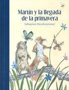 Martin y la Llegada de la Primavera - Sebastian Meschenmoser - Fondo De Cultura Económica