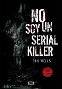 No soy un Serial Killer - Dan Wells - V&R Eds