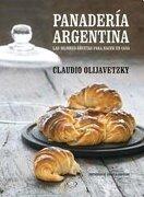 Panaderia Argentina. Las Mejores Recetas Para Hacer en Casa - Claudio Olijavetzky - Vergara & Riba Sa