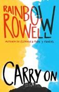 Carry on! Tienes lo Mejor de mi - Rainbow Rowell - Alfaguara Juvenil