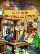 La Extraña Máquina de Libros - Geronimo Stilton - Planeta