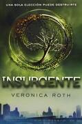 Insurgente - Veronica Roth - Molino
