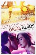 Antes de que Digas Adiós: Dime que Bailarás Conmigo - Victoria Vílchez - Ediciones Kiwi S.L.