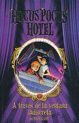 Hocus Pocus Hotel: A Través de la Ventana Indiscreta - Michael Dahl - Latinbooks