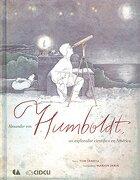 Alexander von Humboldt. Un Explorador Cientifico en America - Tom Janota - Cidcli