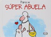 Para mi Super Abuela - Alexander Holzach - Vergara Y Riba Editoras