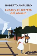 Lucas y el SecretoDelAbuelo (libro en Español, Formato, Páginas: Rústica, Isbn: 9789568474669) - Roberto Ampuero - Montena