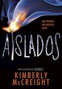 Aislados (Extraños 2) - Kimberly McCreight - Montena