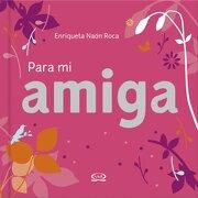 Para mi Amiga - Enriqueta Naon Roca - V & R Editoras