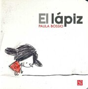 El Lapiz - Paula Bossio - Fondo De Cultura Económica