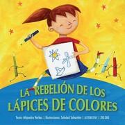 Rebelion de los Lapices de Colores, la (Nva. Portada) - Alejandra Herbas - Zig-Zag