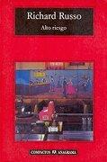 Alto Riesgo - Richard Russo - Editorial Anagrama S.A.