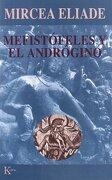 Mefistofeles y el Androgino - Mircea Eliade - Kairos